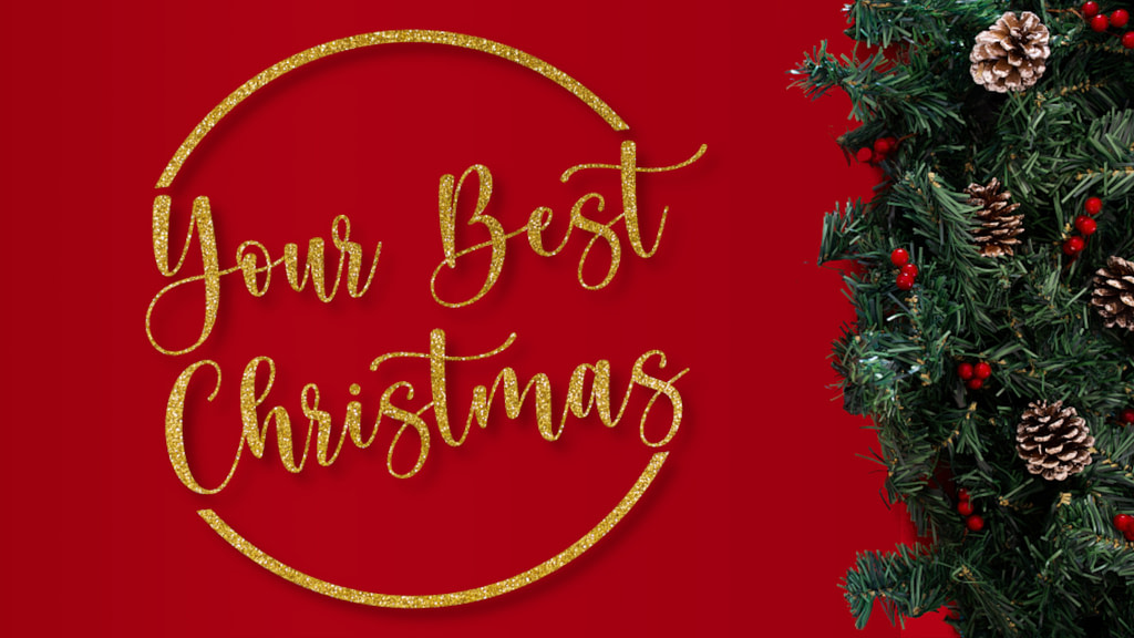 Your Best Christmas: 3 Ways To Make Sure It Is